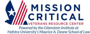 Mission Critical: Veterans Resource Center. Powered by the Gitenstein Institute at Hofstra University's Maurice A. Deane School of Law